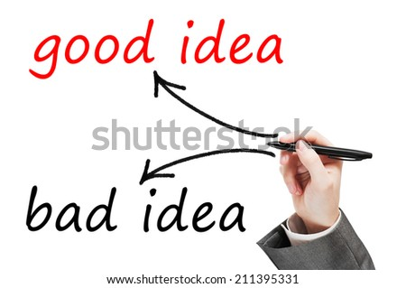 Good idea, Bad idea concept