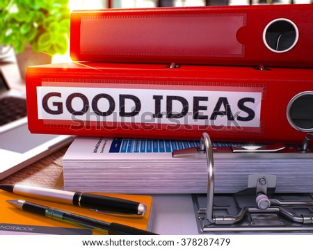 Good Ideas - Red Office Folder on Background of Working Table with Stationery and Laptop. Good Ideas Business Concept on Blurred Background. Good Ideas Toned Image. 3D.