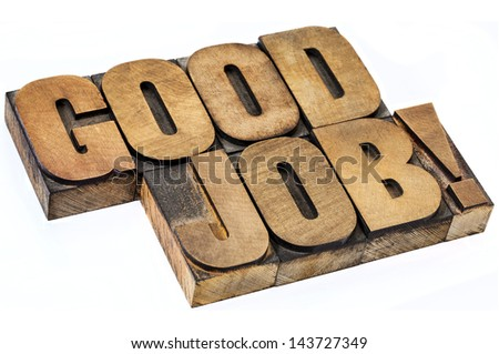 good job exclamation - isolated diagonal text in vintage letterpress wood type - stock photo