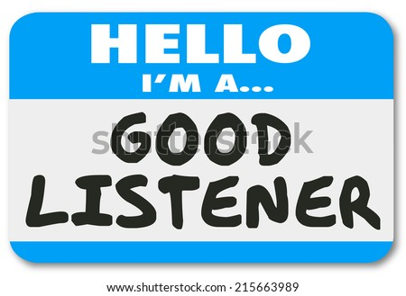 Good Listener words on a name tag sticker to show you are sympathetic, empathetic and understanding - stock photo