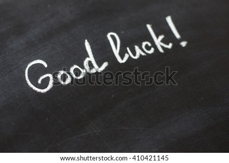 Good luck - text written on the chalkboard