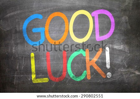 Good Luck written on a chalkboard - stock photo