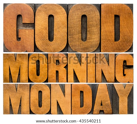 Good Morning Monday word abstract - isolated text in vintage letterpress wood type printing blocks