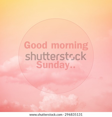 Good morning Sunday, text on soft pastel cloud and sky - stock photo