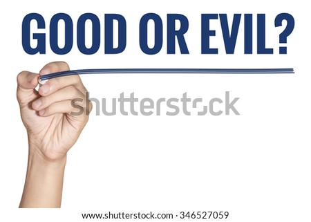 Good or Evil word written by men hand holding blue highlighter pen with line on white background - stock photo