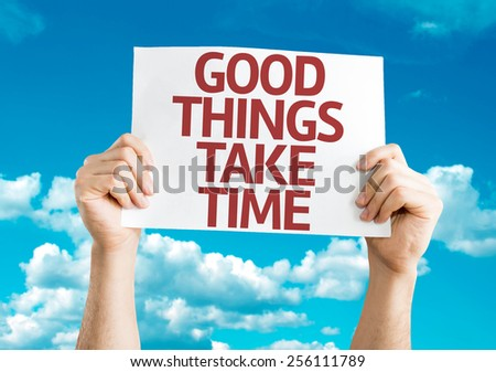 Good Things Take Time card with sky background - stock photo