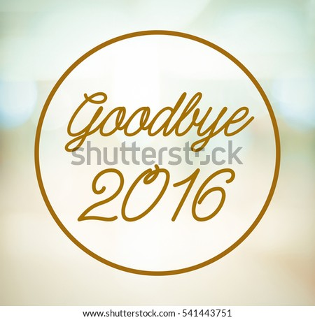Goodbye 2016 card on blur greenery abstract bokeh background, banner