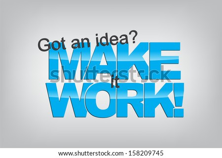 Got an idea? Make it work! Typography poster. Motivational Background (Raster)