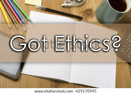 Got Ethics? - business concept with text - horizontal image