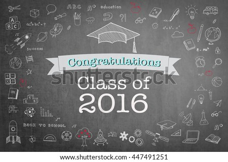 Graduation congratulations class of 2016 text message greeting announcement with freehand doodle drawing on grunge green chalkboard background: Commencement day congrats celebration conceptual idea  - stock photo
