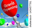 Grand Opening Balloons Shows New Store Launch - stock photo