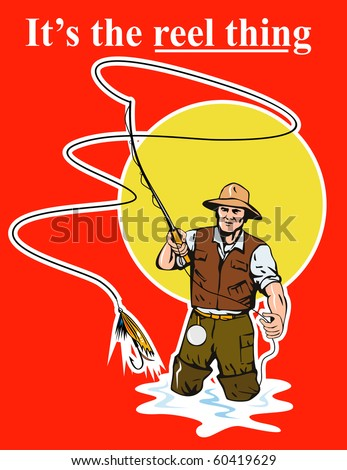 "graphic design illustration of a Fly fisherman casting reel with fishing lure bait with text wording   ""it's the reel  thing"" set inside a rectangle done in retro style - stock photo"