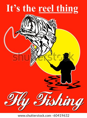 "graphic design illustration of ly fisherman catching largemouth bass with fly reel with text wording   ""it's the reel thing"" and  ""fly fishing""set inside a red rectangle done in retro style - stock photo"