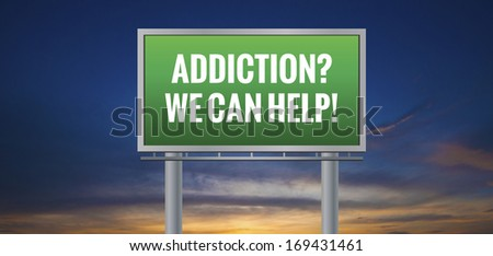 Graphic of a green Addiction? We Can Help! sign on sunset background - stock photo