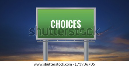 Graphic of a green Choices sign on sunset background - stock photo