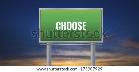 Graphic of a green Choose sign on sunset background - stock photo