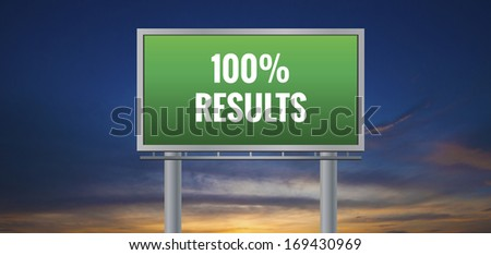Graphic of a green 100% Results sign on sunset background - stock photo