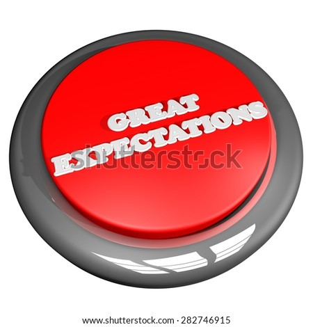 Great expectations button, isolated over white, square image, 3d render - stock photo