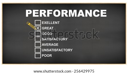 Great Performance check box: Excellent,  Good, Satisfactory, Average, Unsatisfactory, Poor Blackboard isolated on white background