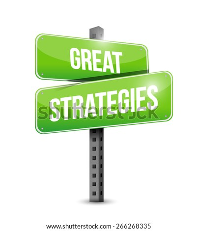 great strategies road sign illustration design over a white background - stock photo