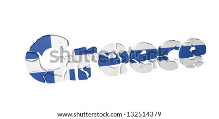 Greece, a country in crisis, letters fractured with national flag in 3D isolated on white background