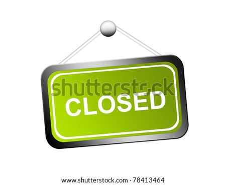 green and white closed sign with metallic edge over white background
