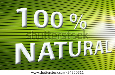 green background with text cent percent natural. Abstract illustration - stock photo