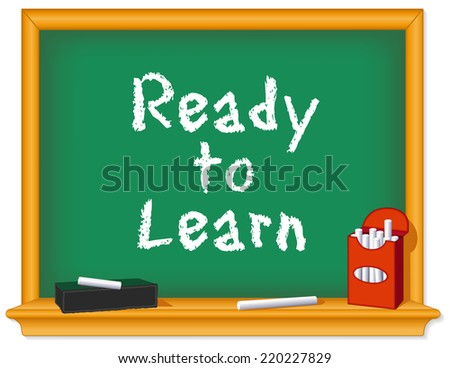 Green Chalk Board, wood frame with shelf, red box of white chalk, eraser, Ready to Learn text for preschool, daycare, kindergarten, nursery and elementary school.  - stock photo