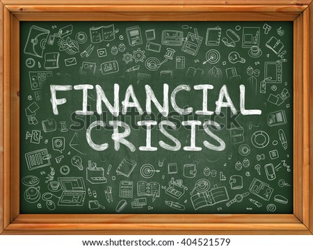 Green Chalkboard with Hand Drawn Financial Crisis with Doodle Icons Around. Line Style Illustration. - stock photo