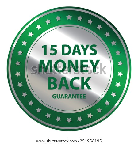Green Circle Metallic 15 Days Money Back Guarantee Icon,Tag, Sticker or Label Isolated on White Background