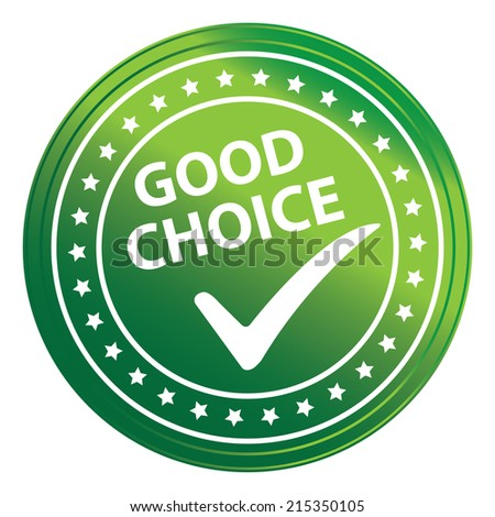 Green Circle Metallic Style Good Choice Sticker, Label, Badge or Icon Isolated on White Background
