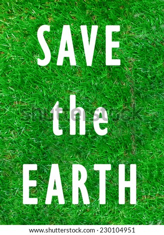 Green Concept, SAVE THE EARTH - stock photo