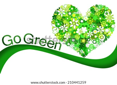 Green flowers heart and Go Green wording eco concept. - stock photo