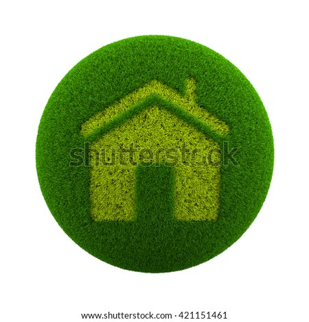 Green Globe with Grass Cutted in the Shape of Home Symbol 3D Illustration Isolated on White Background