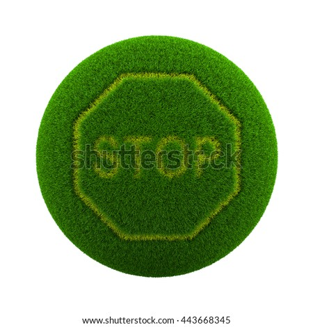 Green Globe with Grass Cutted in the Shape of Stop Text Sign 3D Illustration Isolated on White Background