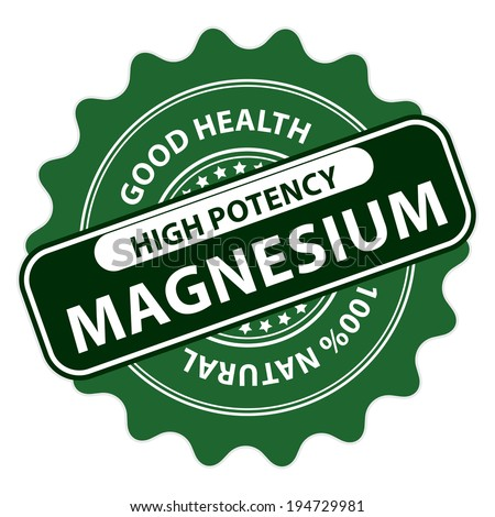 Green High Potency Magnesium, Good Health, 100 Percent Natural Icon, Label, Sticker, Stamp or Badge Isolated on White Background  - stock photo