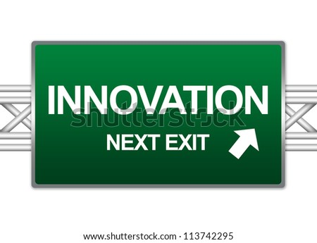 Green Highway Street Sign For Business Concept Present By Innovation Next Exit Sign Isolate on White Background - stock photo