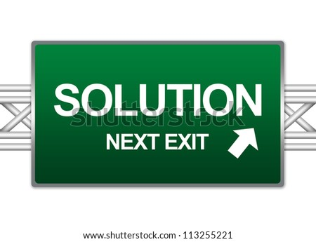 Green Highway Street Sign For Business Concept Present By Solution Next Exit Sign Isolate on White Background - stock photo