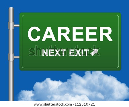 Green Highway Street Sign With Career Next Exit For Job Seeker Concept  in Blue Sky Background
