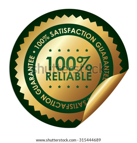 Green Metallic Circle 100% Reliable 100% Satisfaction Guarantee Infographics Peeling Sticker, Label, Icon, Sign or Badge Isolated on White Background - stock photo