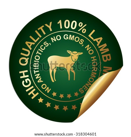 Green Metallic High Quality 100 Percent Lamb Meat No Antibiotics, No Gmos, No Hormones Infographics Peeling Sticker, Label, Icon, Sign or Badge Isolated on White Background