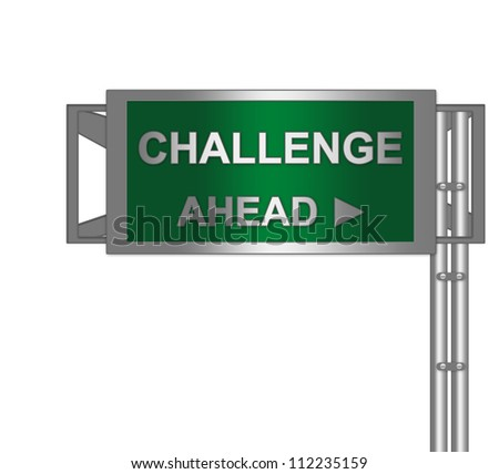 Green Metallic Highway Street Sign With Challenge Ahead Isolated on a White Background - stock photo