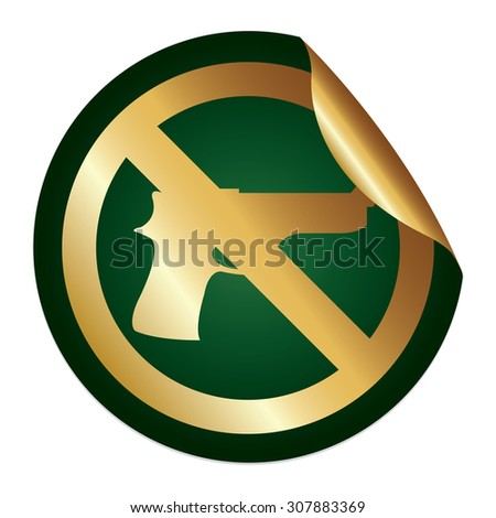 Green Metallic No Gun Prohibited Sign Infographics Peeling Sticker, Icon or Label Isolated on White Background  - stock photo