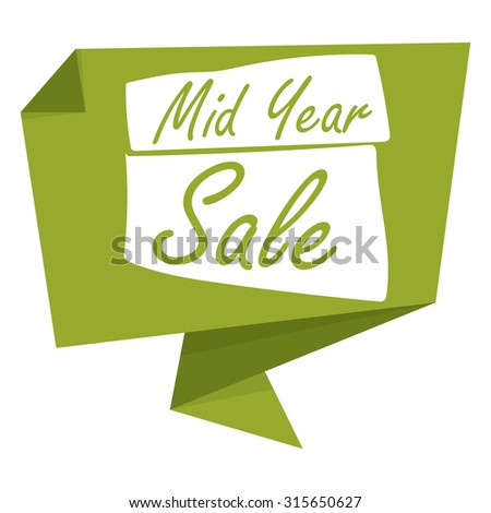 Green mid year sale paper origami speech bubble or speech balloon infographics sticker label