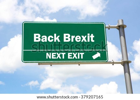 Green overhead road sign with a Back Brexit Next Exit concept against a partly cloudy sky background. - stock photo