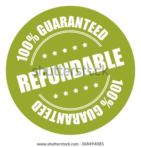 Green Refundable 100% Guaranteed Campaign Promotion, Product Label, Infographics Flat Icon, Sign, Sticker Isolated on White Background  - stock photo