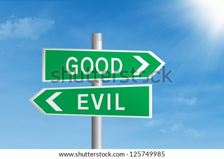 Green road sign of good vs evil under blue sky