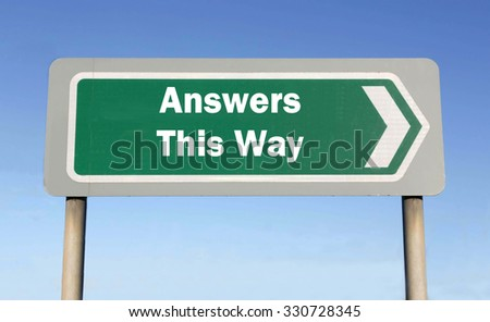 Green road sign with the message of Answers This Way concept against a blue sky background