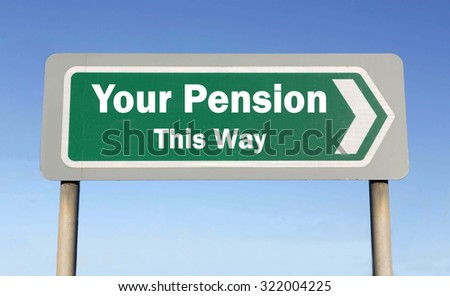 Green road sign with the message of  This Way for Your Pension concept against a blue sky background