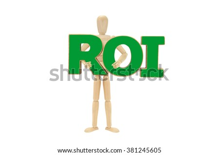 Green ROI (Return on Investment) Wood Mannequin isolated on white background